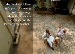 Barefoot college and Bunker Roy