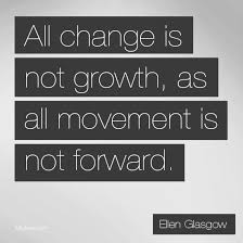 All change is not growth